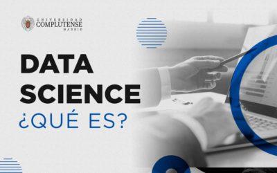 ¿Qué es Data Science o Ciencia de Datos?